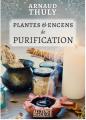 Couverture Plantes et encens de purification Editions Alliance Magique 2017