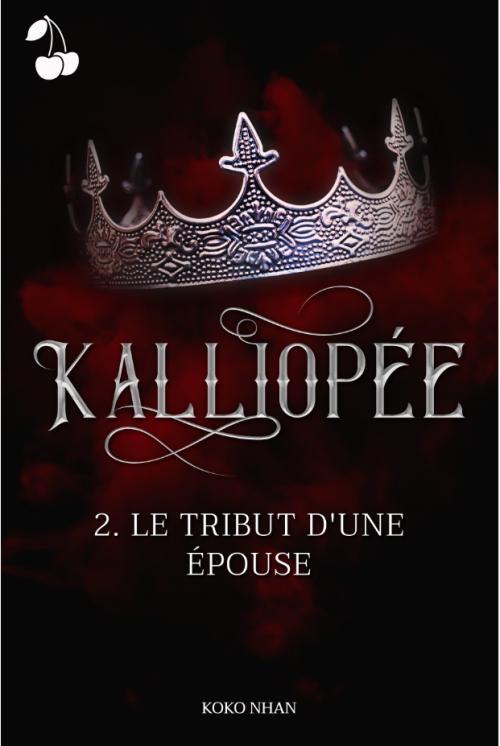 Couverture Kalliopée, tome 2 : Le tribut d'une épouse
