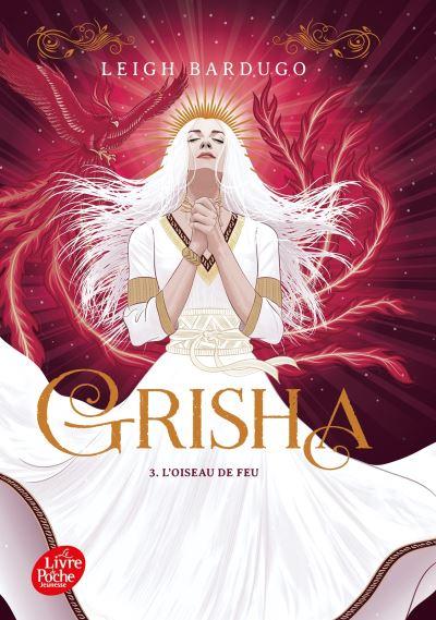 Couverture Grisha, tome 3 : L'oiseau de feu