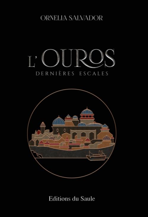 Couverture L'Ouros, tome 1 : Dernières escales