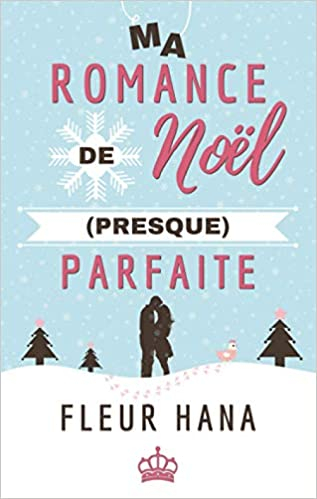 Couverture Ma Romance de Noël (presque) parfaite
