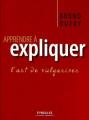 Couverture Apprendre à expliquer, l'art de vulgariser Editions Eyrolles 2005