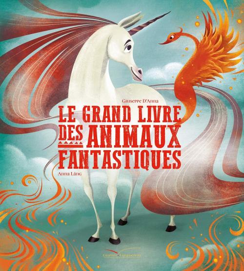 Couverture Le grand livre des animaux fantastiques