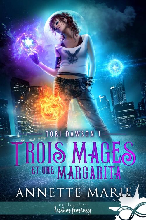 Couverture Tori Dawson, tome 1 : Trois mages et une margarita