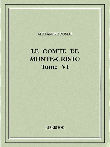 Couverture Le Comte de Monte-Cristo (6 tomes), tome 6