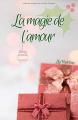 Couverture La magie de l'amour Editions Autoédité 2019