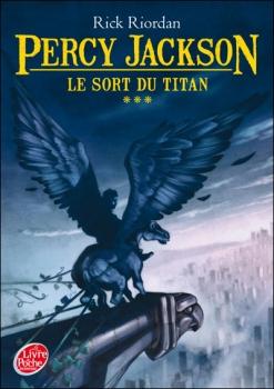 Couverture Percy Jackson, tome 3 : Le Sort du titan