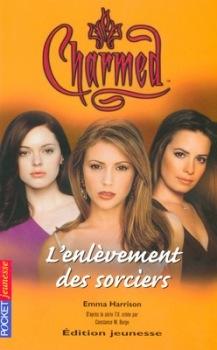 Couverture Charmed, tome 17 : L'Enlèvement des sorciers