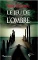 Couverture Le jeu de l'ombre Editions Le Pré aux Clercs (Thriller) 2011