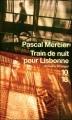Couverture Train de Nuit pour Lisbonne Editions 10/18 (Domaine étranger) 2008