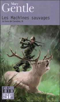 Couverture Le Livre de Cendres, tome 3 : Les Machines sauvages