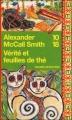 Couverture Les Enquêtes de Mma Ramotswe, tome 10 : Vérité et feuilles de thé Editions 10/18 (Grands détectives) 2010