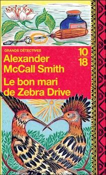 Couverture Les Enquêtes de Mma Ramotswe, tome 08 : Le Bon Mari de Zebra drive