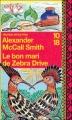 Couverture Les Enquêtes de Mma Ramotswe, tome 08 : Le Bon Mari de Zebra drive Editions 10/18 (Grands détectives) 2008