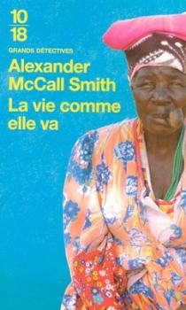 Couverture Les Enquêtes de Mma Ramotswe, tome 05 : La Vie comme elle va