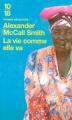 Couverture Les Enquêtes de Mma Ramotswe, tome 05 : La Vie comme elle va Editions 10/18 (Grands détectives) 2005