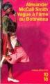 Couverture Les Enquêtes de Mma Ramotswe, tome 03 : Vague à l'âme au Botswana Editions 10/18 (Grands détectives) 2004