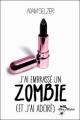 Couverture J'ai embrassé un zombie (et j'ai adoré) Editions Albin Michel (Jeunesse - Wiz) 2011