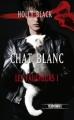 Couverture Les Faucheurs, tome 1 : Chat Blanc Editions Fleuve (Territoires) 2011