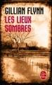 Couverture Les lieux sombres Editions Le Livre de Poche (Thriller) 2011