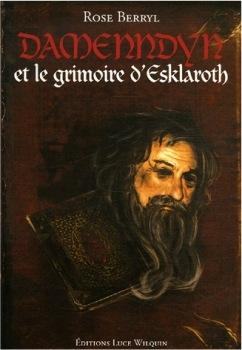 Couverture Damenndyn, tome 1 : Damenndyn et le grimoire d'Esklaroth