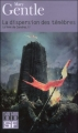 Couverture Le Livre de Cendres, tome 4 : La dispersion des ténèbres Editions Folio  (SF) 2009