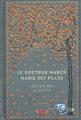 Couverture Les filles du docteur March se marient / Le docteur March marie ses filles / Petites madames Editions RBA (Romans éternels) 2020