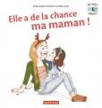 Couverture Elle a de la chance, ma maman !  Editions Casterman 2020