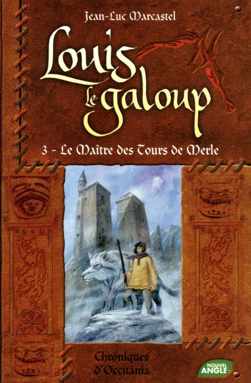 Couverture Louis le Galoup, tome 3 : Le Maître des Tours de Merle