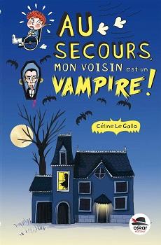 Couverture Au secours, mon voisin est un vampire !