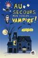 Couverture Au secours, mon voisin est un vampire ! Editions Oskar 2020