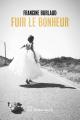 Couverture Fuir le bonheur Editions Slatkine 2020