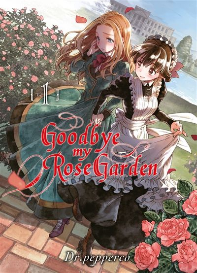 Couverture Goodbye my Rose Garden, tome 1