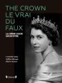 Couverture The Crown : Le vrai du faux Editions Gründ 2020