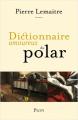 Couverture Dictionnaire amoureux du polar Editions Plon (Dictionnaire amoureux) 2020