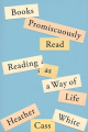 Couverture Books Promiscuously Read: Reading as a Way of Life Editions Farrar, Straus and Giroux 2021