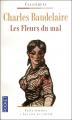 Couverture Les fleurs du mal / Les fleurs du mal et autres poèmes Editions Pocket (Classiques) 2016