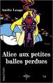 Couverture Alice aux petites balles perdues  Editions JDH 2020