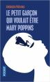 Couverture Le petit garçon qui voulait être Mary Poppins Editions Pocket 2021