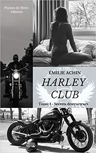 Couverture Harley Club, tome 1 : Secrets destructeurs