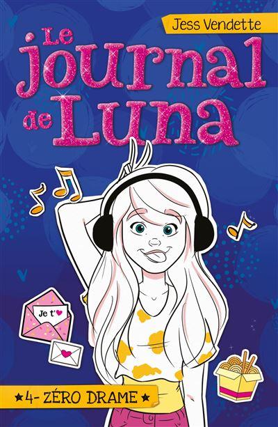 Couverture Le journal de Luna, tome 4 : Zéro drame
