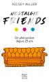 Couverture Nostalgie Friends Editions HarperCollins (Poche) 2020