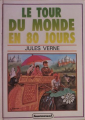 Couverture Le tour du monde en quatre-vingts jours / Le tour du monde en 80 jours Editions Ronde du Tournesol 1988