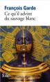 Couverture Ce qu'il advint du sauvage blanc Editions Folio  2013