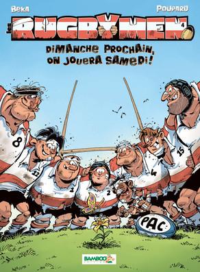 Couverture Les Rugbymen, tome 4 : Dimanche prochain, on jouera samedi !
