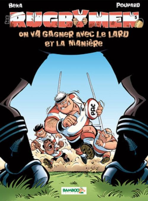 Couverture Les Rugbymen, tome 5 : On va gagner avec le lard et la manière