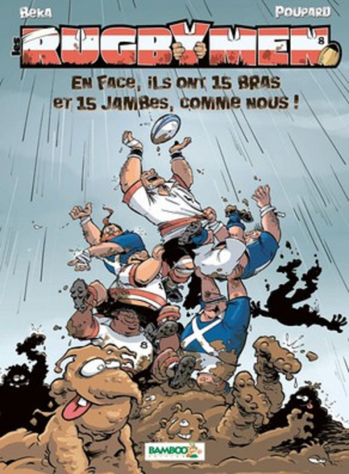 Couverture Les Rugbymen, tome 8 : En face, ils ont 15 bras et 15 jambes comme nous !