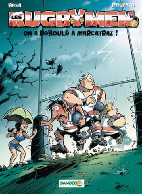Couverture Les Rugbymen, tome 14 : On a déboulé à Marcatraz !