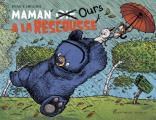 Couverture Maman ours à la rescousse Editions Albin Michel 2020