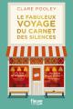 Couverture Le fabuleux voyage du carnet des silences Editions Fleuve 2021